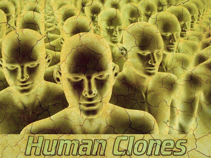human_clones, κλωνοποίηση ανθρώπων, κλωνοποίηση,